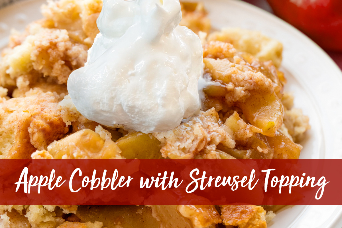 Apple cobbler with streusel topping recipe